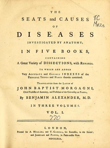 The seats and causes of diseases investigated by anatomy by Giambattista Morgagni