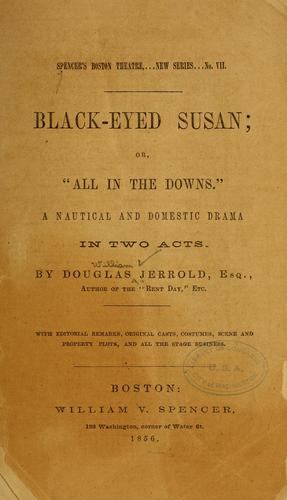 "Black-eyed Susan; or, ""All in the downs"" by Douglas William Jerrold"
