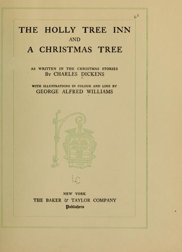 The Holly Tree Inn, and A Christmas Tree by Charles Dickens