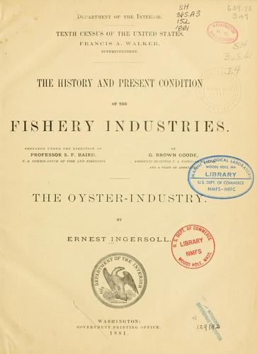 The oyster industry by Ernest Ingersoll