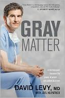 Gray matter by David Levy with Joel Kilpatrick