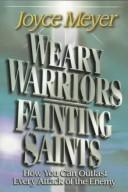 Weary warriors, fainting saints