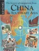 The history of emigration from China & Southeast Asia by Katherine Prior