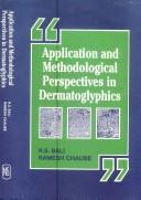 Application and methodological perspectives in dermatoglyphics by edited by R.S. Bali and Ramesh Chaube.